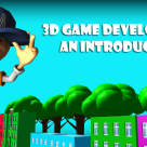 Introduction – How to start making 3D Games